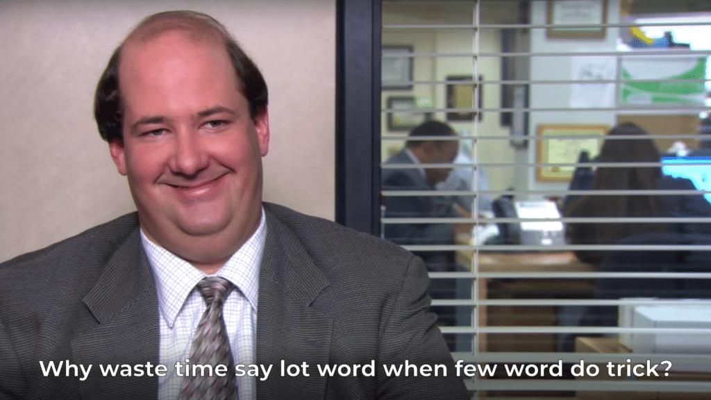 """a meme from the TV series 'The Office' with the text """"Why waste time say lot word when few word do trick?"""""""